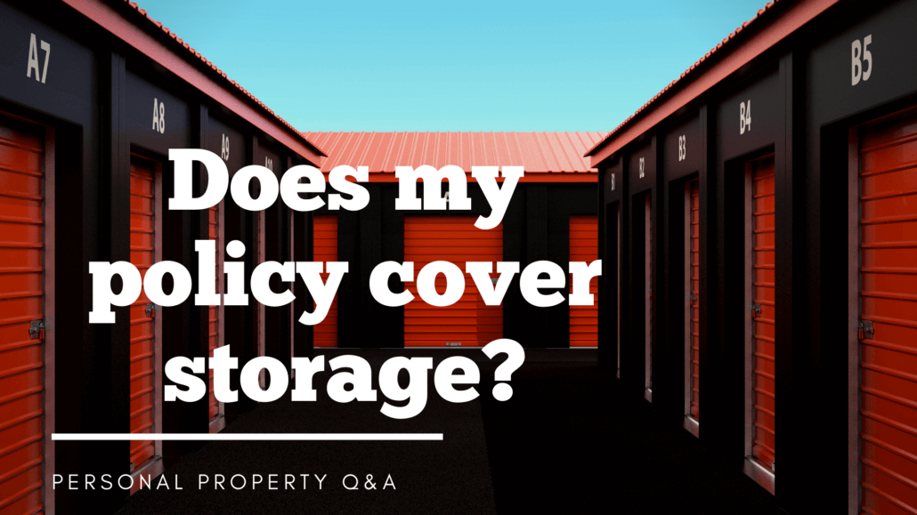 Does my policy cover storage? Personal property FAQ's